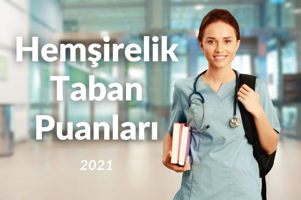 Hemşirelik Taban Puanları 2021